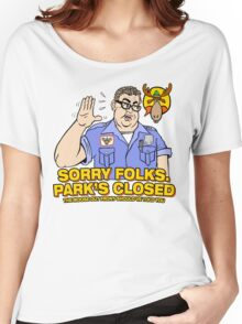 Sorry Folks. Park's Closed Women's Relaxed Fit T-Shirt