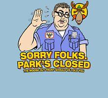 Sorry Folks. Park's Closed Unisex T-Shirt