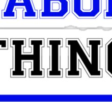 It's an ATABONG thing, you wouldn't understand !! Sticker