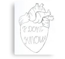 Heart- I don't know Canvas Print