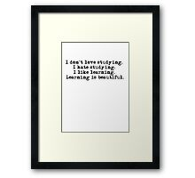 I don't love studying. I hate studying. I like learning. Learning is beautiful. - Natalie Portman Framed Print
