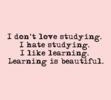 I don't love studying. I hate studying. I like learning. Learning is beautiful. - Natalie Portman Baby Tee