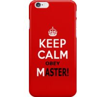 Keep Calm Obey Master iPhone Case/Skin