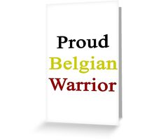 Proud Belgian Warrior  Greeting Card