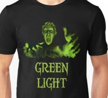 GREEN LIGHT! ..you really shouldn't have blinked... Unisex T-Shirt
