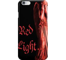 Red Light... just don't blink iPhone Case/Skin