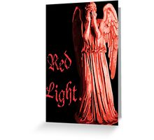 Red Light... just don't blink Greeting Card