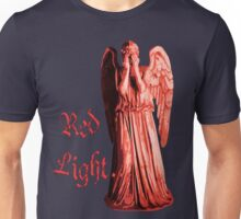 Red Light... just don't blink Unisex T-Shirt