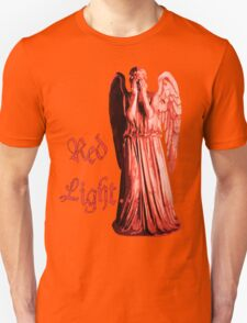 Red Light... just don't blink T-Shirt
