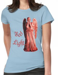 Red Light... just don't blink Womens Fitted T-Shirt