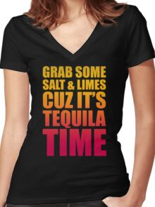 Grab Some Salt And Limes Cuz It's Tequila Time Women's Fitted V-Neck T-Shirt
