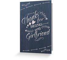 Thanks for being my girlfriend Valentine's Day Greeting Card