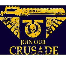 Join Our Crusade Photographic Print
