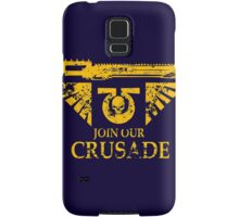 Join Our Crusade Samsung Galaxy Case/Skin