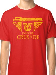 Join Our Crusade Classic T-Shirt