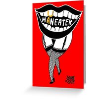 she's a maneater! Greeting Card