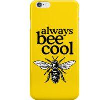 Always Bee Cool Beekeeper Quote Design iPhone Case/Skin