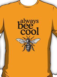 Always Bee Cool Beekeeper Quote Design T-Shirt