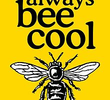Always Bee Cool Beekeeper Quote Design by theshirtshops