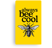 Always Bee Cool Beekeeper Quote Design Canvas Print