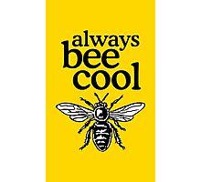 Always Bee Cool Beekeeper Quote Design Photographic Print