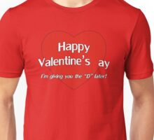 Happy Valentine's ay, I'm giving you the D later T-Shirt
