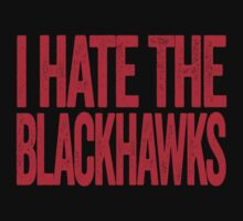 I Hate The Red Wings - Chicago Blackhawks T-Shirt - Show Your Team Spirit - Red Text Design - Haters Gonna Hate by BeefShirts