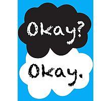 Okay? Okay. Photographic Print