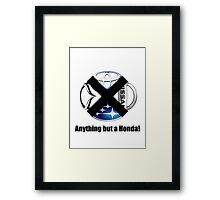 Anything but a Honda Framed Print