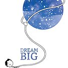 Dream Big by Holly Hatam
