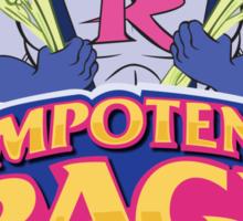 Impotent Rage! Sticker