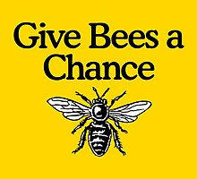 Give Bees A Chance Beekeeper Quote Design by theshirtshops