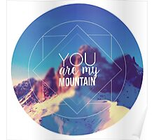 You Are My Mountain Poster