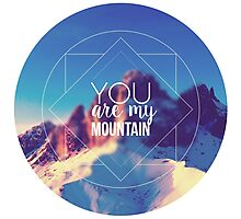 You Are My Mountain Photographic Print