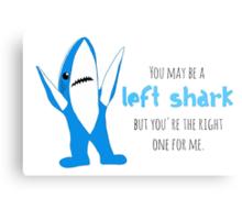Left Shark is Right Metal Print