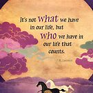 It's Not What We Have in Our Lives... by AngiandSilas