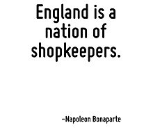 England is a nation of shopkeepers. Photographic Print