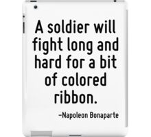 A soldier will fight long and hard for a bit of colored ribbon. iPad Case/Skin