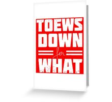 Toews Down for What Greeting Card
