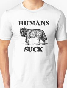 Humans Suck Unisex T-Shirt