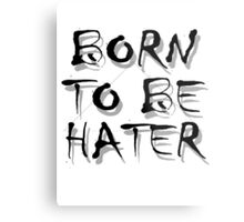 Born To Be HATER Metal Print