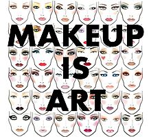 Makeup is art! Photographic Print