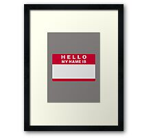 Hello my name is Framed Print