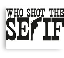 Who Shot The Serif Canvas Print