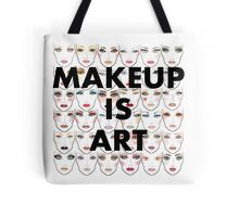 Makeup is art! Tote Bag