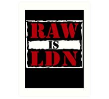Raw is London!  Art Print
