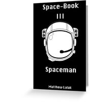 Space-book III: Spaceman Book Cover Greeting Card