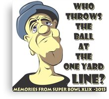 Who Throws The Ball At The One Yard Line? Canvas Print