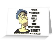 Who Throws The Ball At The One Yard Line? Greeting Card
