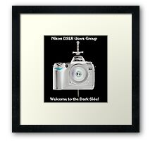 Welcome to the Dark Side. The Nikon DSLR Group Framed Print